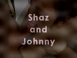 Shaz And Johnny.